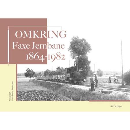 Omkring Faxe Jernbane 1864-1982